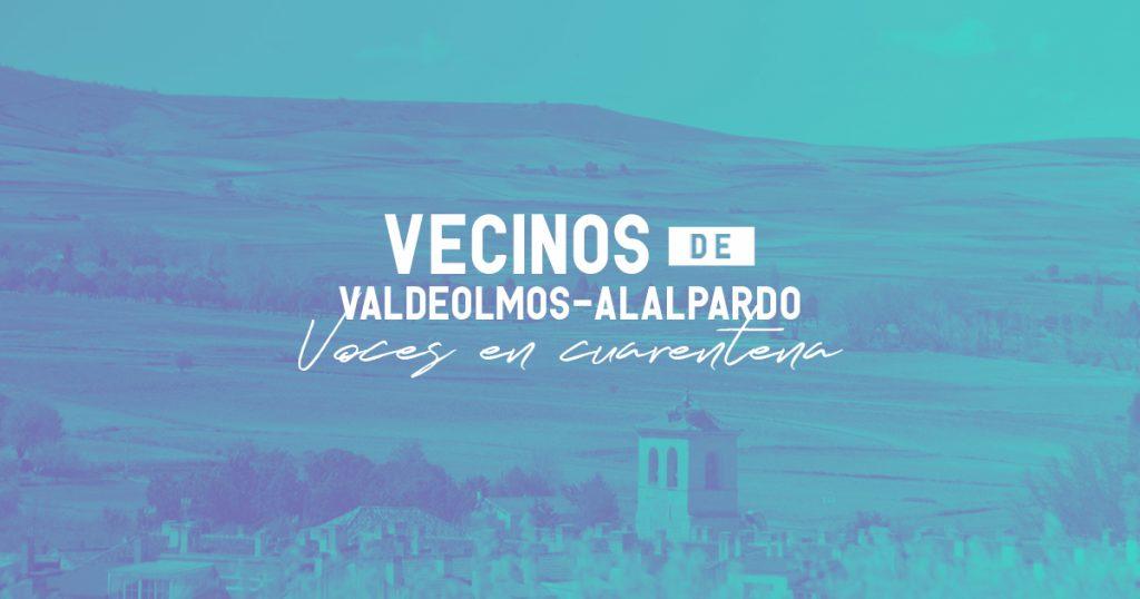 Cuando todo termine. Voces y experiencias de los vecinos de Valdeolmos-Alalpardo